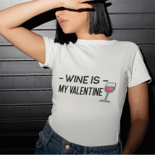 "Naiste T-särk ""Wine is my Valentine"""